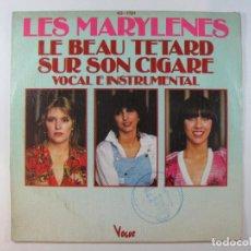 Disques de vinyle: SG LES MARYLENES · LE BEAU TÉTARD SUR SON CIGARE (VOCAL E INSTRUMENTAL) (1978) (GLAM. NUEVO EN TC). Lote 251141595