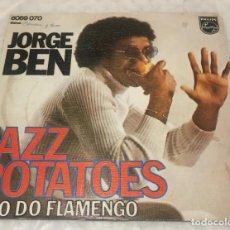 Dischi in vinile: SINGLE JORGE BEN - JAZZ POTATOES - HINO DO FLAMENGO - PHILIPS 6069.070 - PEDIDOS MINIMO 7€. Lote 251185470