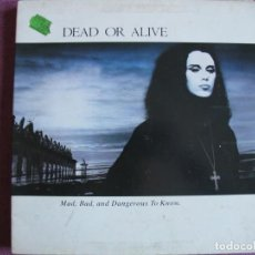 Discos de vinil: LP - DEAD OR ALIVE - MAD, BAD, AND DANGEROUS TO KNOW (HOLLAND, EPIC RECORDS 1987, PORTADA DOBLE). Lote 251230525