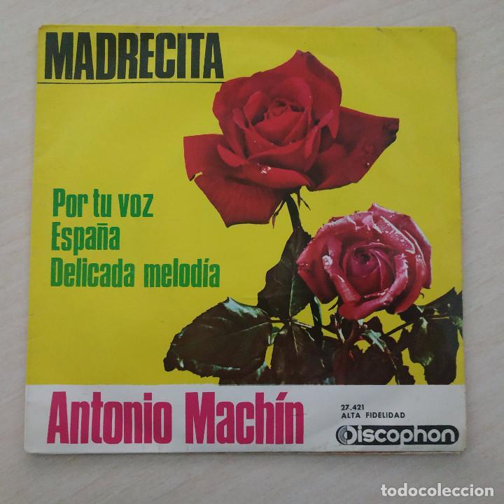 ANTONIO MACHIN - MADRECITA - ESPAÑA - POR TU VOZ - DELICADA MELODIA - EP DISCOPHON 1965 BUEN ESTADO (Música - Discos de Vinilo - EPs - Solistas Españoles de los 50 y 60)
