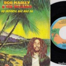 Dischi in vinile: BOB MARLEY - NO IMPORTA QUE MAS DA - SINGLE DE VINILO EDICION ESPAÑOLA. Lote 251324850