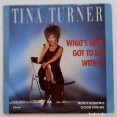 Discos de vinilo: TINA TURNER – WHAT'S LOVE GOT TO DO WITH IT / DON'T RUSH THE GOOD THINGS HOLANDA,1984 CAPITOL. Lote 251325800