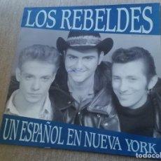 Discos de vinilo: LOS REBELDES - UN ESPAÑOL EN NUEVA YORK. MAXI. Lote 251383395