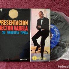 Discos de vinilo: HECTOR VARELA Y SU ORQUESTA TIPICA PRESENTACION - Y LLORARAS COMO YO + 3 (HISPAVOX) SINGLE EP ESPAÑA. Lote 251390275