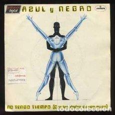 Discos de vinilo: SINGLE. AZUL Y NEGRO. NO TENGO TIEMPO, FANTASÍA DE PIRATAS RF-8711. Lote 251487675