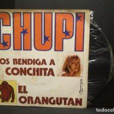 Discos de vinilo: SINGLE CHUPI - DIOS BENDIGA A CONCHITA - EL ORANGUTÁN - OLYMPO 1974. PEPETO. Lote 251728710