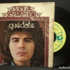 Discos de vinilo: MIGUEL GALLARDO-QUEDATE/DIME AMIGO / SINGLE 1974 EMI- PEPETO. Lote 251729425