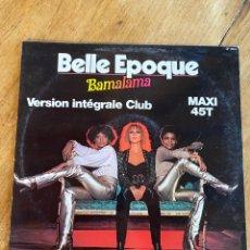 Discos de vinilo: VINILO BELLE ÉPOQUE BAMALAMA / 1977 - MAXI SINGLE - 8014. Lote 251786335
