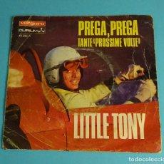 Discos de vinilo: LITTLE TONY. PREGA, PREGA (V FESTIVAL DE MALLORCA) / TANTE PROSSIME VOLTE. VERGARA 1968. Lote 251787435