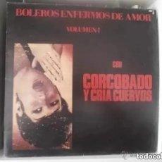 Discos de vinilo: CORCOBADO Y CRIA CUERVOS - BOLEROS ENFERMOS DE AMOR VOLUMEN I (LP) 1993.. Lote 251847455