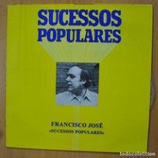 Discos de vinilo: FRANCISCO JOSE - SUCESSOS POPULARES - LP. Lote 251852670