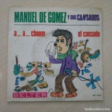 Discos de vinilo: MANUEL DE GÓMEZ Y SUS CANSADOS - A... A... CHOUM / EL CANSADO - MUY RARO SINGLE DE 1968. Lote 251900440