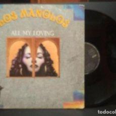 Discos de vinilo: LOS MANOLOS – ALL MY LOVING - RCA  1991 - MAXI PEPETO. Lote 251918495