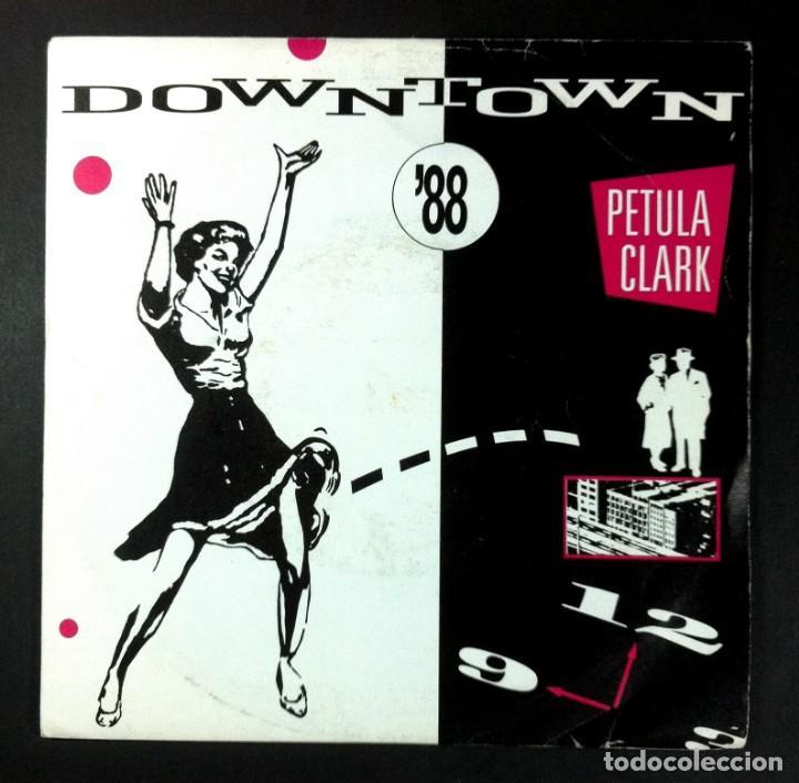 PETULA CLARK - DOWNTOWN '88 - SINGL EUK 1988 - PRT (Música - Discos - Singles Vinilo - Techno, Trance y House)
