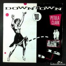 Discos de vinilo: PETULA CLARK - DOWNTOWN '88 - SINGL EUK 1988 - PRT. Lote 251964975