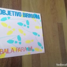 Discos de vinilo: OBJETIVO BIRMANIA-BAILA PARA MI. MAXI. Lote 251987955