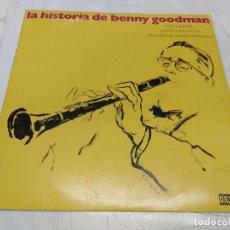 Discos de vinilo: BENNY GOODMAN - LA HISTORIA DE BENNY GOODMAN - MADE IN SPAIN 1971 - LP. Lote 252084685
