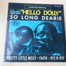Discos de vinilo: LOUIS ARMSTRONG - HELLO DOLLY -, EP, SO LONG DEARIE + 3, AÑO 1965. Lote 252094320