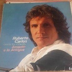 Discos de vinilo: *** ROBERTO CARLOS - CANTA EN ESPAÑOL AMANTE A LA ANTIGUA - LP AÑO 1980 - LEER DESCRIPCIÓN. Lote 252135410