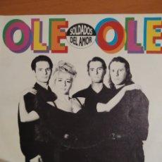 Discos de vinilo: OLE OLE. SOLDADOS DEL AMOR. SINGLE.. Lote 252156850