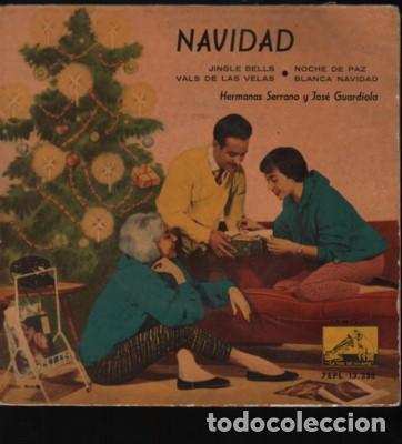VIEJO DISCO EP DE LAS HERMANAS SERRANO Y JOSÉ GUARDIOLA NAVIDAD 1959 (Música - Discos - Singles Vinilo - Solistas Españoles de los 70 a la actualidad)