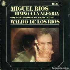 Dischi in vinile: MIGUEL RIOS / HIMNO A LA ALEGRIA / MIRA HACIA TI (SINGLE 19699). Lote 252252235