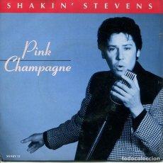 Dischi in vinile: SHAKIN' STEVENS / PINK / CHAMPAGNE (SINGLE INGLES). Lote 252254335