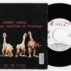 """Discos de vinilo: JOHNNY JUERGA Y LOS QUE REMONTAN EL PISUERGA 7"""" SPAIN 45 NO TE FIES 1990 SINGLE VINILO POP ROCK MIRA. Lote 252301580"""