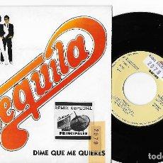 """Discos de vinilo: TEQUILA 7"""" SPAIN 45 DIME QUE ME QUIERES 1991 SINGLE VINILO POP ROCK PROMOCIONAL REMIX ESPECIAL 40. Lote 252361170"""