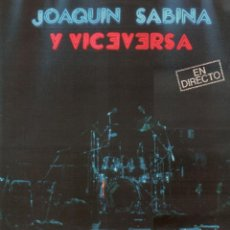 Disques de vinyle: JOAQUIN SABINA - Y VICEVERSA / DOBLE LP ARIOLA DE 1986 / CONTIENE ENCARTE / BUEN ESTADO RF-9443. Lote 252420900