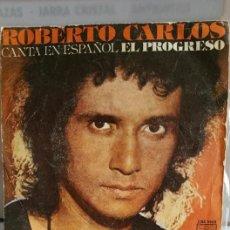 """Discos de vinilo: SINGLE DE ROBERTO CARLOS / """" EL PROGRESO """" / EDITADO POR CBS / EN 1977. Lote 252455275"""