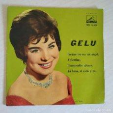 Discos de vinilo: GELU - PORQUE NO SOY UN ANGEL / VALENTINO / CARNAVALITO GITANO / LA LUNA EL CIELO Y TU - EP 1961 EX. Lote 252497155