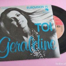 Discos de vinilo: GERALDINE – TOI SINGLE: EMI – 1J 006-96 382 EUROVISIÓN 1975. Lote 252630890
