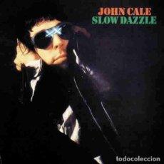 Discos de vinil: JOHN CALE SLOW DAZZLE (LP) . VINILO REEDICIÓN THE VELVET UNDERGROUND ROCK. Lote 252646065