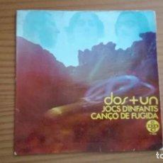 Discos de vinilo: DOS + UN JOCS D'INFANTS CANÇÓ DE FUGIDA SINGLE DCD 1969 CLUA / JOSEPH. Lote 252672390