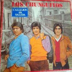 Disques de vinyle: LOS CHUNGUITOS. CALLEJON SIN SALIDA. LP 1983. Lote 252676080
