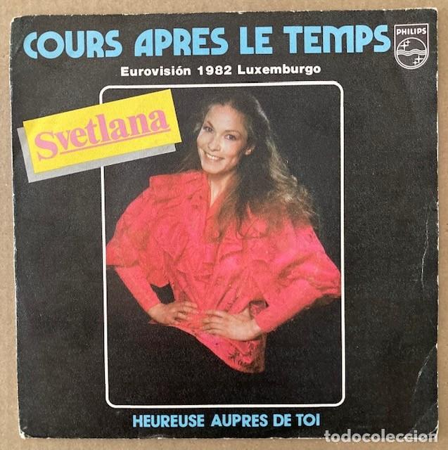 SVETLANA - COURS APRES LE TEMPS - EUROVISIÓN 1982 - LUXEMBURGO (Música - Discos - Singles Vinilo - Festival de Eurovisión)