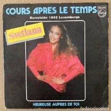 Discos de vinilo: SVETLANA - COURS APRES LE TEMPS - EUROVISIÓN 1982 - LUXEMBURGO. Lote 252684040
