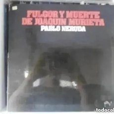 Discos de vinilo: VARIOS - FULGOR Y MUERTE DE JOAQUIN MURIETA PABLO NERUDA (LP) 1974. Lote 252706810