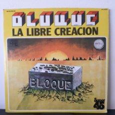 Discos de vinilo: BLOQUE. LA LIBRE CREACION. CHAPA DISCOS. 1978. SPAIN. 45 R.P.M.. Lote 252800260