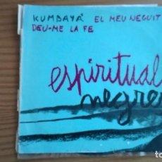 Discos de vinilo: KUMBAYÀ ESPIRITUALS NEGRES EP ALS 4 VENTS 1967 + 2. Lote 252808630