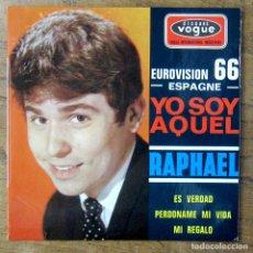 Discos de vinilo: RAPHAEL - YO SOY AQUEL - ES VERDAD / PERDÓNAME MI VIDA - MI REGALO - 1966 - ED. FRANCESA, EUROVISIÓN. Lote 252809380