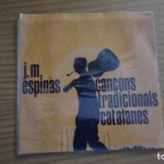 Discos de vinilo: CANÇONS TRADICIONALS CATALANES EP J M ESPINÀS LA PRESÓ DE LLEIDA EDIGSA 1962. Lote 252809610