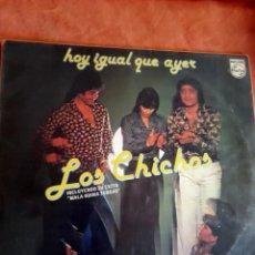 Disques de vinyle: LOS CHICHOS. HOY IGUAL QUE AYER. PHILIPS 1978 VINILO. Lote 252835320