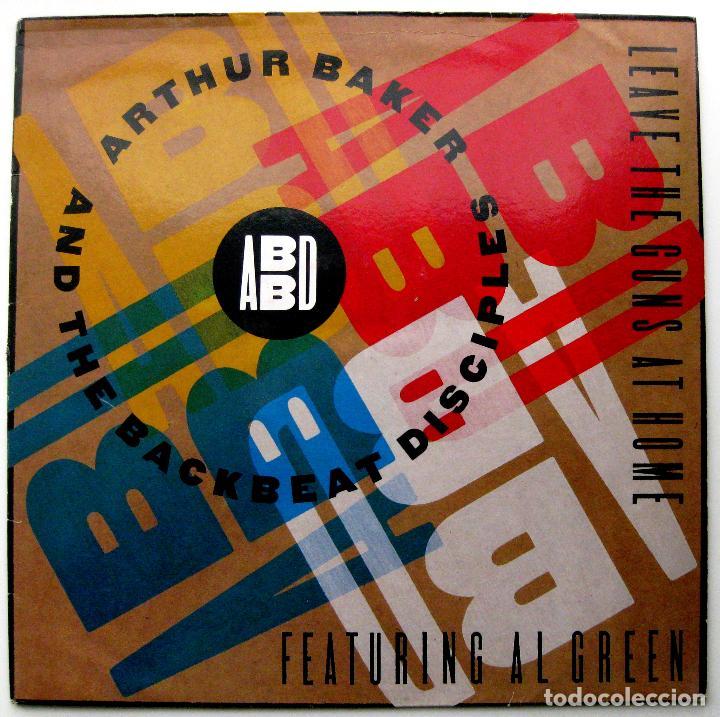 ARTHUR BAKER & THE BACKBEAT DISCIPLES - LEAVE THE GUNS AT HOME - MAXI ARISTA 1991 GERMANY BPY (Música - Discos de Vinilo - Maxi Singles - Rap / Hip Hop)