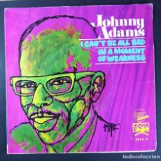 Discos de vinilo: JOHNNY ADAMS - I CAN'T BE ALL BAD / IN A MOMENT - SINGLE PROMOCIONAL 1969 - EXIT. Lote 252971220