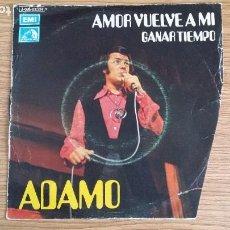 Discos de vinilo: ** ADAMO - AMOR VUELVE A MI / GANAR TIEMPO - SG AÑO 1971 - LEER DESCRIPCIÓN. Lote 252991675
