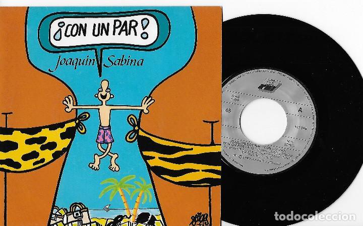 """JOAQUIN SABINA 7"""" SPAIN 45 ¡CON UN PAR! 1990 SINGLE VINILO POP ROCK ESPAÑOL MUY BUEN ESTADO FORGES (Música - Discos - Singles Vinilo - Grupos Españoles de los 70 y 80)"""
