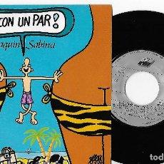 """Discos de vinilo: JOAQUIN SABINA 7"""" SPAIN 45 ¡CON UN PAR! 1990 SINGLE VINILO POP ROCK ESPAÑOL MUY BUEN ESTADO FORGES. Lote 253010270"""