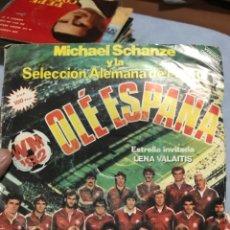 Discos de vinilo: MUCHAEL SCHANZE Y LA SELECCION ALEMANA DE FUTBOL . OLE ESPAÑA . ESTRELLA INVITADA . LENA VALAITIS. Lote 253024005